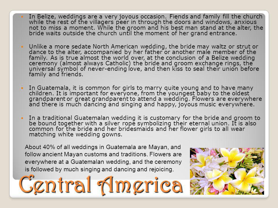 Central America In Belize, weddings are a very joyous occasion.