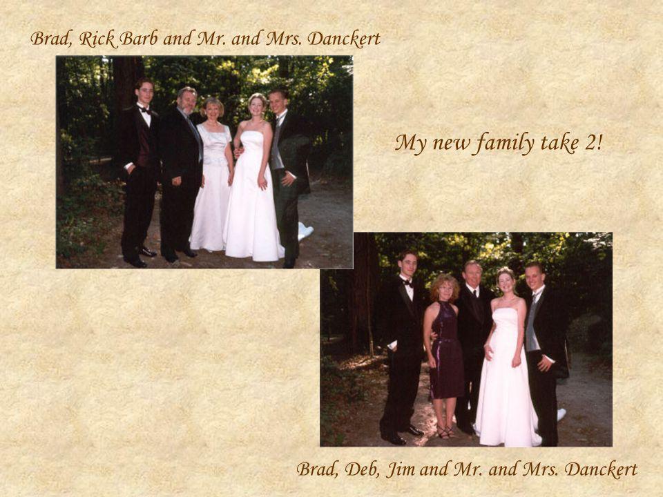 Brad, Deb, Jim and Mr. and Mrs. Danckert Brad, Rick Barb and Mr.