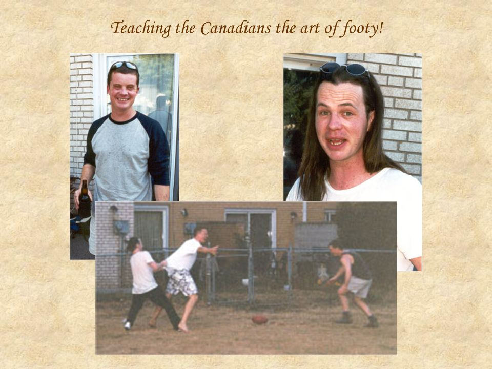Teaching the Canadians the art of footy!