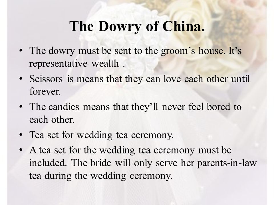 The Dowry of China. The dowry must be sent to the grooms house. Its representative wealth. Scissors is means that they can love each other until forev