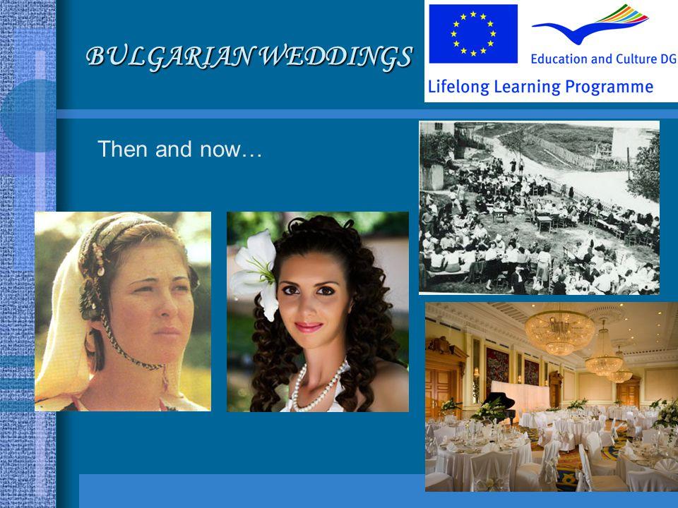 BULGARIAN WEDDINGS Then and now…