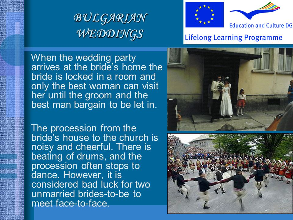 When the wedding party arrives at the brides home the bride is locked in a room and only the best woman can visit her until the groom and the best man bargain to be let in.