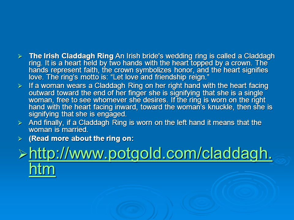 The Irish Claddagh Ring An Irish bride s wedding ring is called a Claddagh ring.
