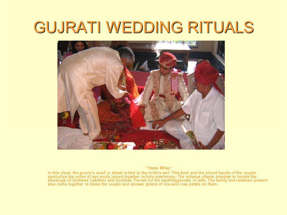 GUJRATI WEDDING RITUALS * Madhuparka * Madhuparka takes place after the ritual Jaimala ceremony.