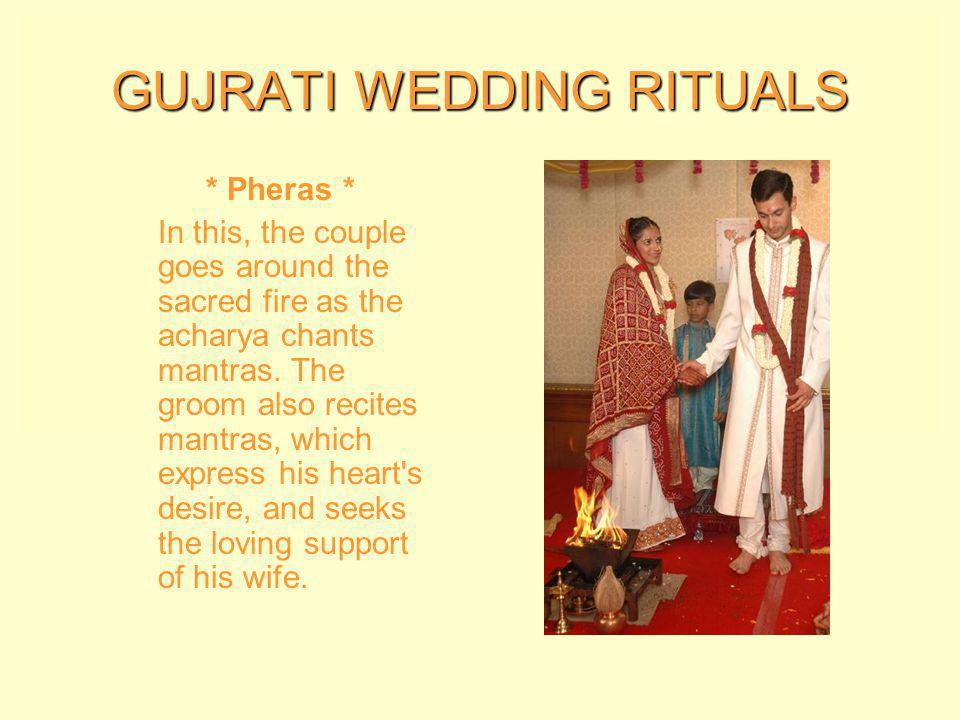 GUJRATI WEDDING RITUALS * Promise * Their folded hands during Kanya daan ceremony reflect the hope that their son-in-law will take good care of their daughter and never cause her pain.