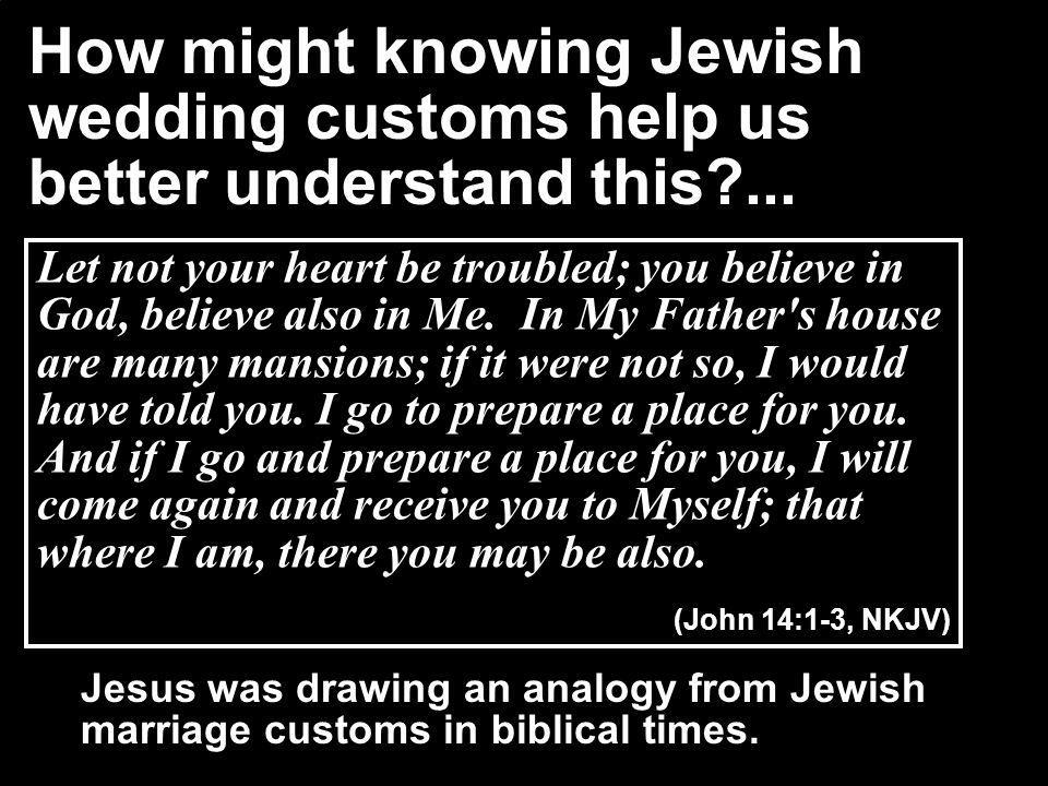 How might knowing Jewish wedding customs help us better understand this?...