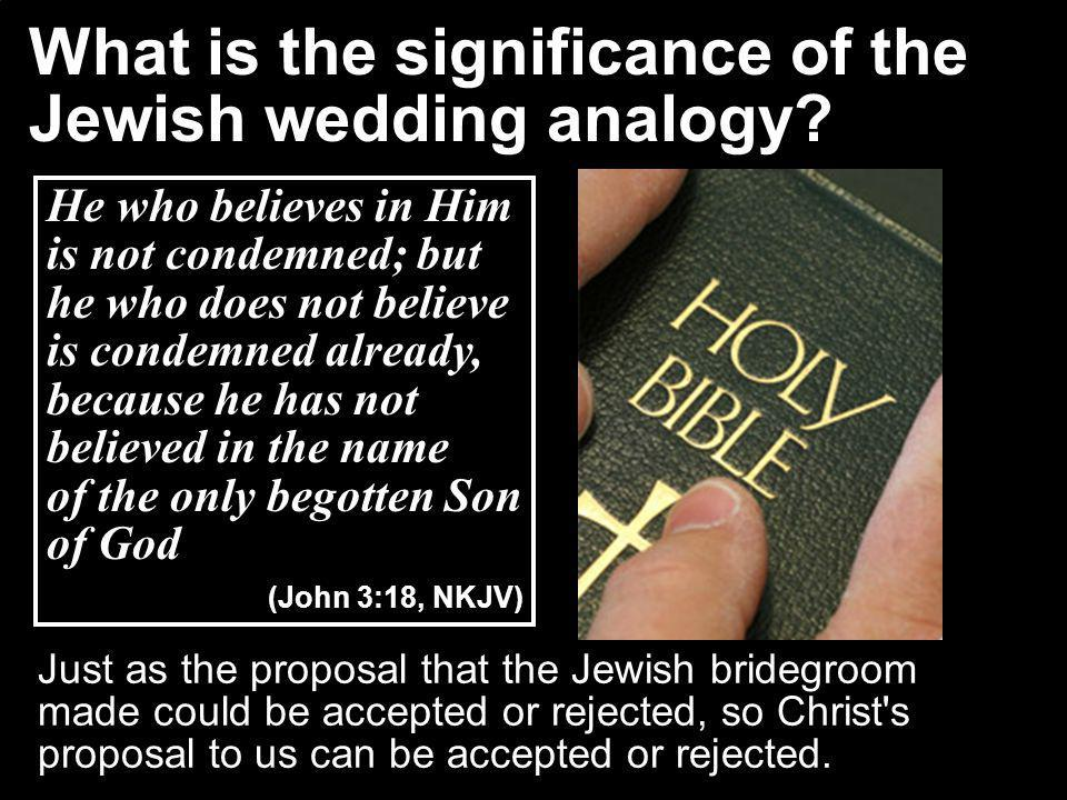 What is the significance of the Jewish wedding analogy.