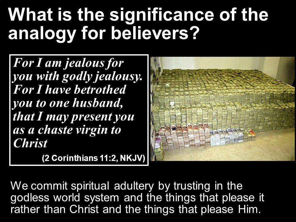 What is the significance of the analogy for believers.
