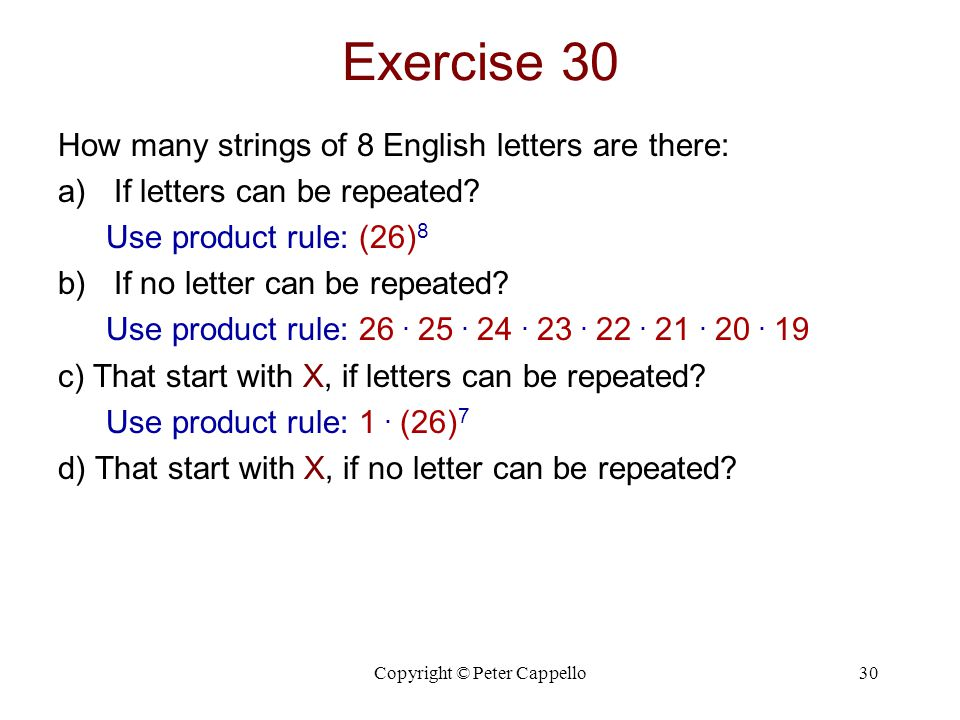 Copyright © Peter Cappello30 Exercise 30 How many strings of 8 English letters are there: a)If letters can be repeated.