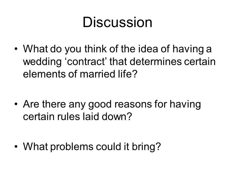 Discussion What do you think of the idea of having a wedding contract that determines certain elements of married life? Are there any good reasons for