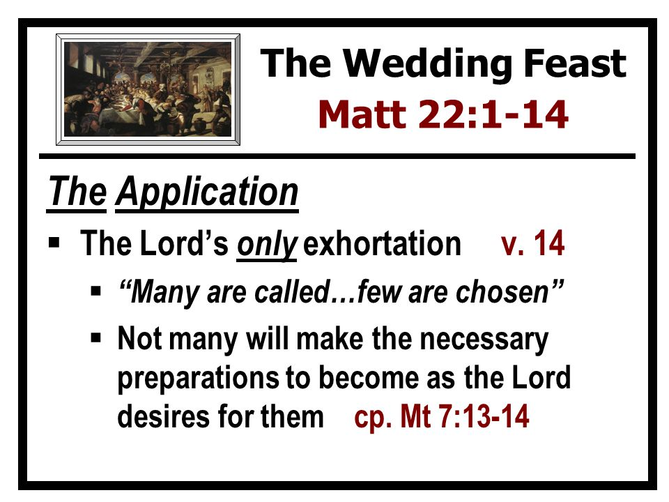 The Lesson Have I prepared myself for the wedding feast of the Kings Son.