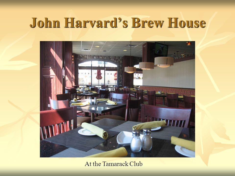 John Harvards Brew House At the Tamarack Club