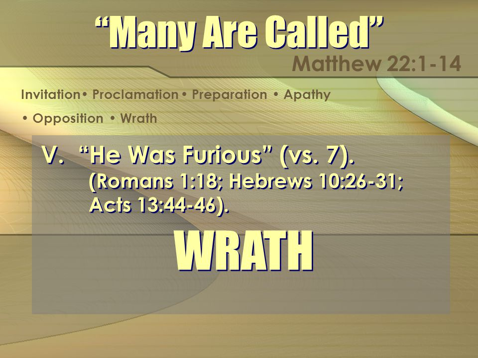 V.He Was Furious (vs. 7). (Romans 1:18; Hebrews 10:26-31; Acts 13:44-46).