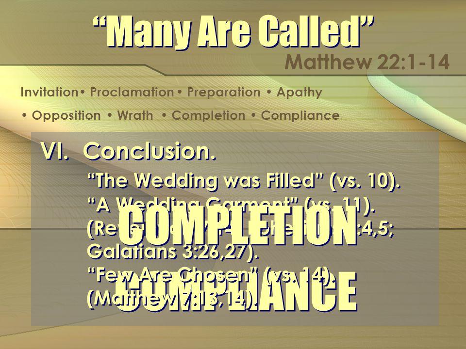 A Wedding Garment (vs. 11). (Revelation 7:14; Ephesians 2:4,5; Galatians 3:26,27).