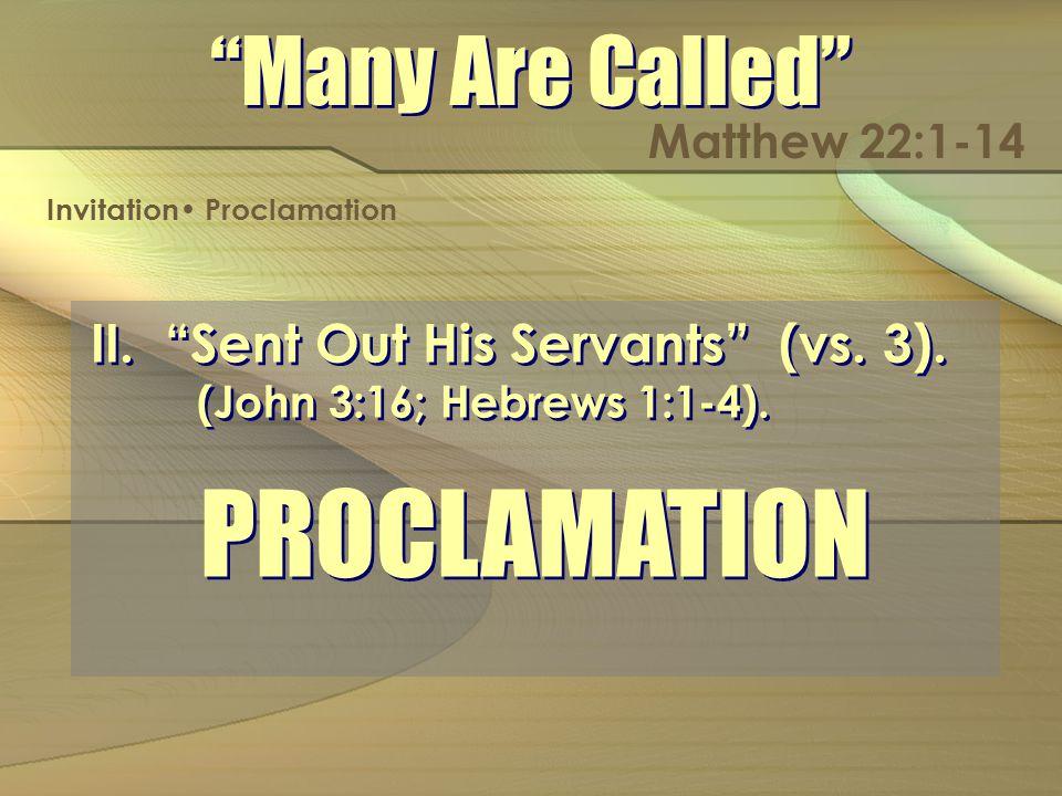 II. Sent Out His Servants (vs. 3). (John 3:16; Hebrews 1:1-4).