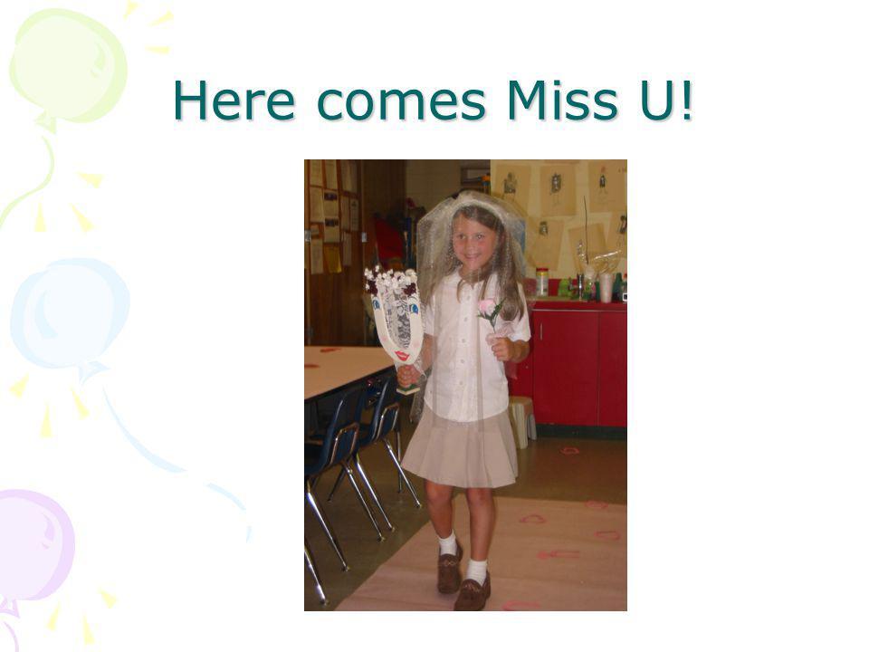 Here comes Miss U!