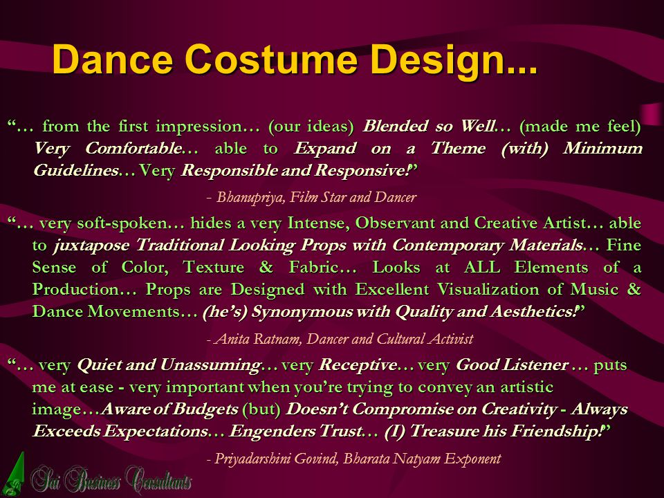 Dance Costume Design... … from the first impression… (our ideas) Blended so Well… (made me feel) Very Comfortable… able to Expand on a Theme (with) Mi