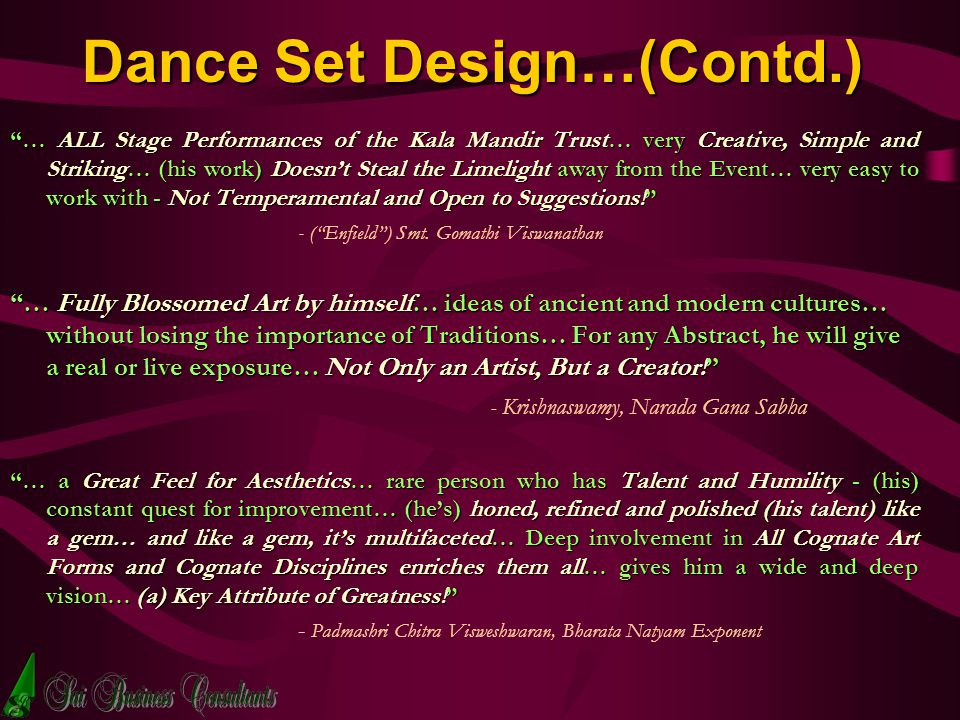 Dance Set Design…(Contd.) … ALL Stage Performances of the Kala Mandir Trust… very Creative, Simple and Striking… (his work) Doesnt Steal the Limelight