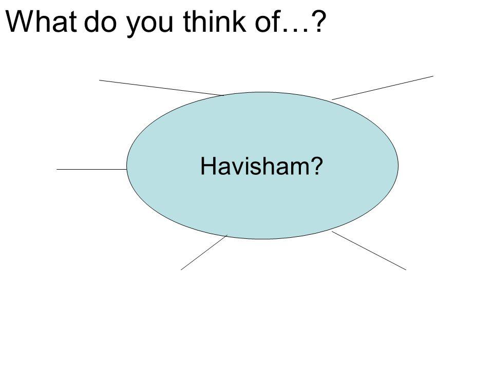Havisham? What do you think of…?