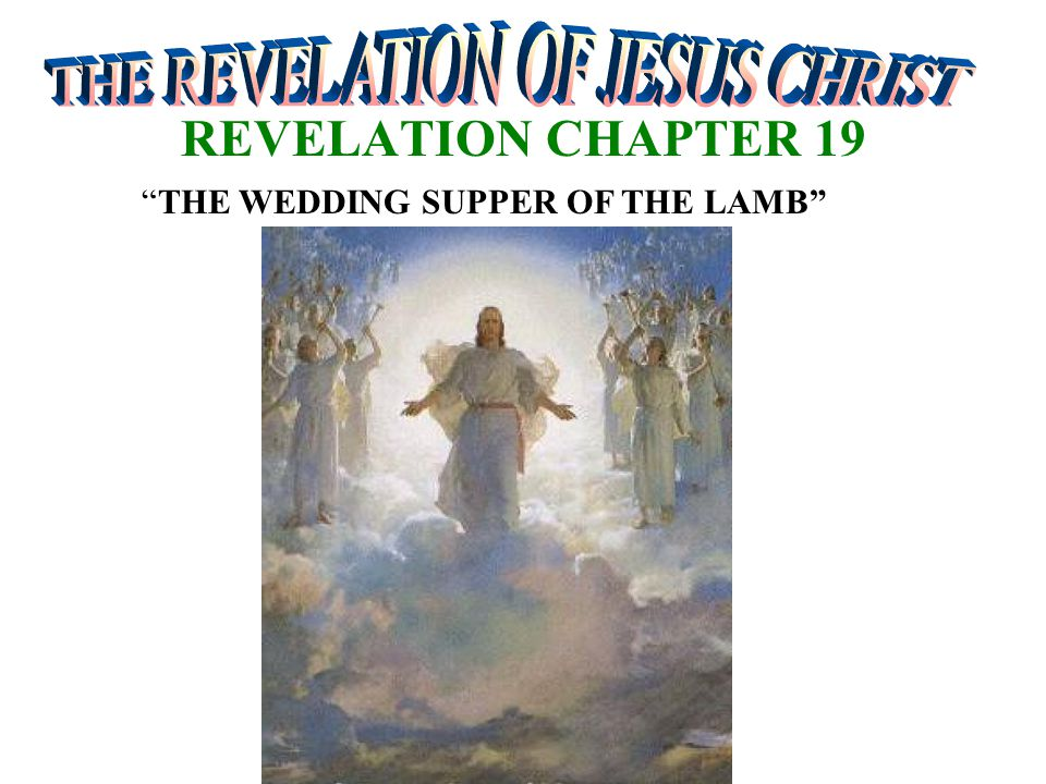 REVELATION CHAPTER 19 THE WEDDING SUPPER OF THE LAMB