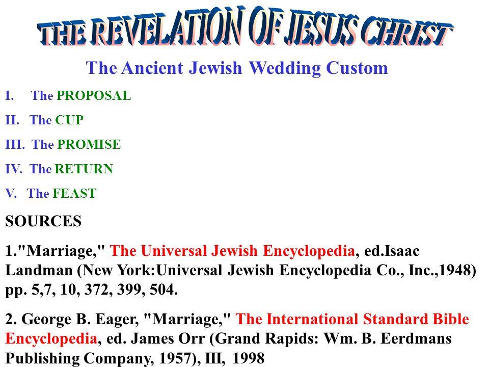 The Ancient Jewish Wedding Custom I. The PROPOSAL II.