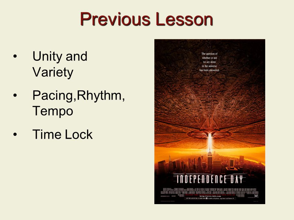 Previous Lesson Unity and Variety Pacing,Rhythm, Tempo Time Lock