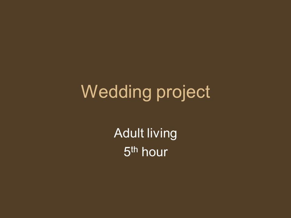 Wedding project Adult living 5 th hour