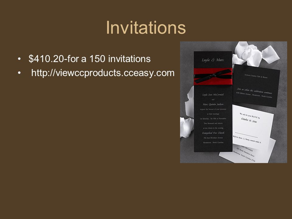 Invitations $410.20-for a 150 invitations http://viewccproducts.cceasy.com