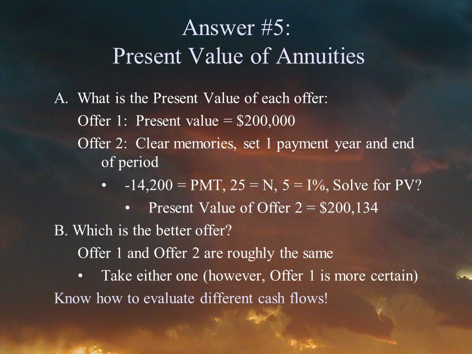 Answer #5: Present Value of Annuities A.