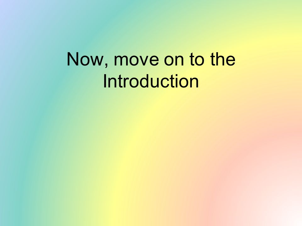 Now, move on to the Introduction