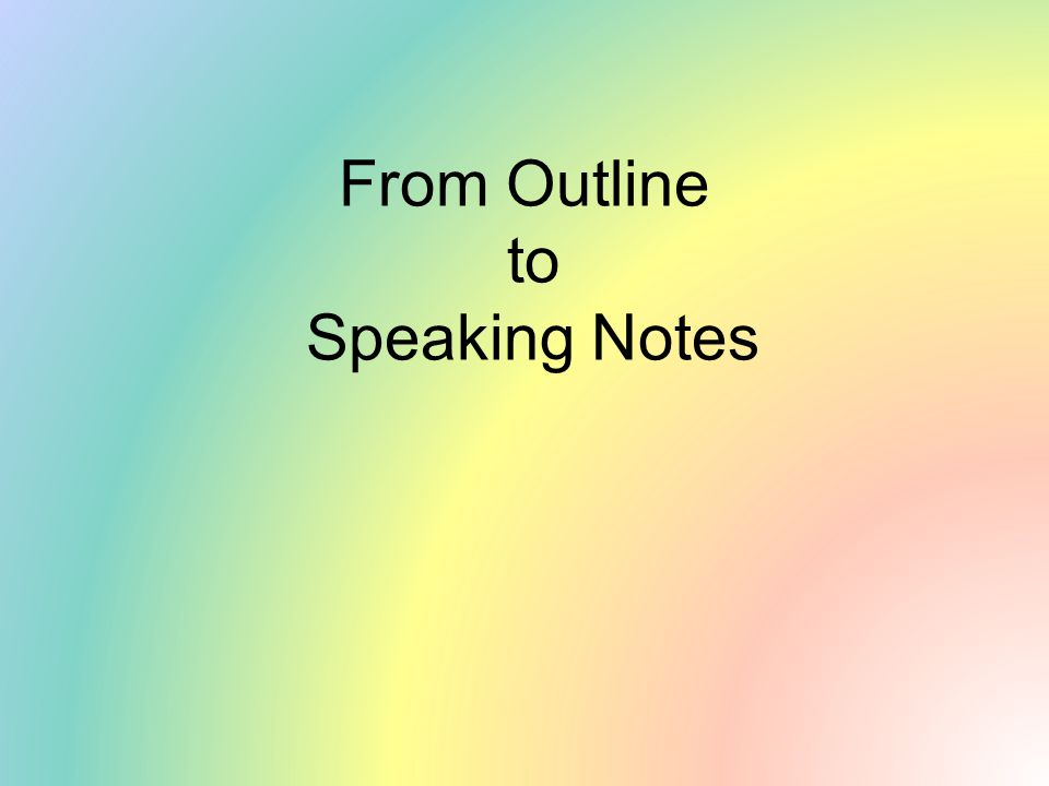 From Outline to Speaking Notes