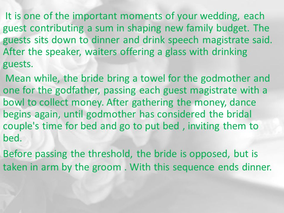 It is one of the important moments of your wedding, each guest contributing a sum in shaping new family budget.