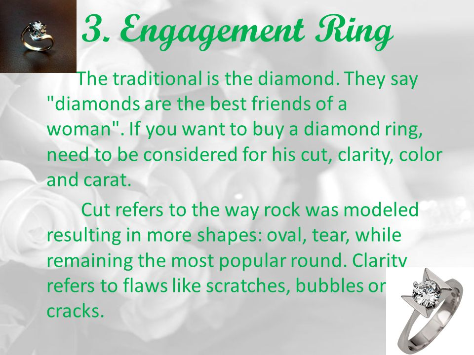 3. Engagement Ring The traditional is the diamond. They say