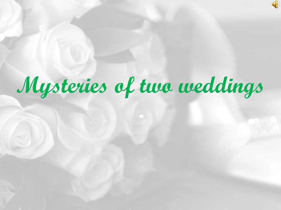 Mysteries of two weddings