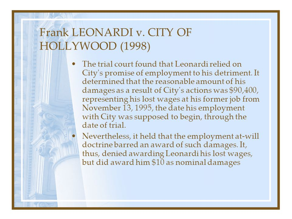 Frank LEONARDI v. CITY OF HOLLYWOOD (1998) The trial court found that Leonardi relied on City's promise of employment to his detriment. It determined