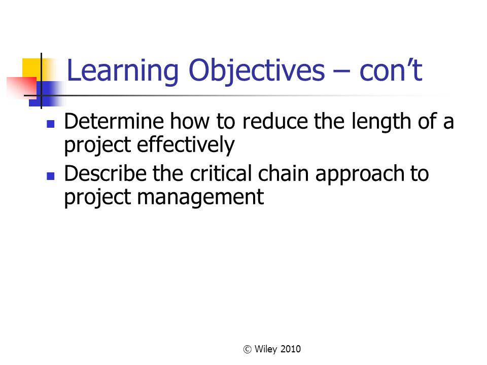 © Wiley 2010 Project Management Applications What is a project.
