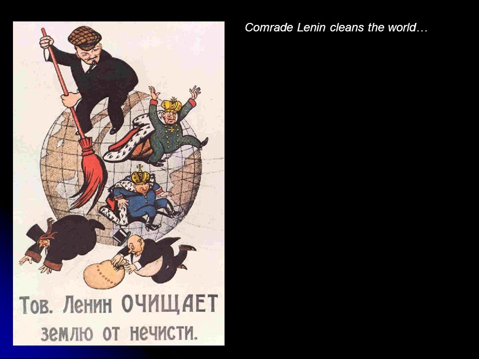 Comrade Lenin cleans the world…