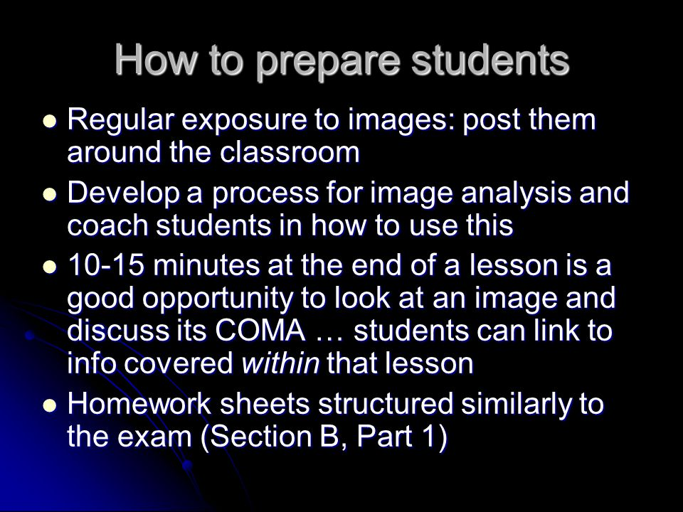 How to prepare students Regular exposure to images: post them around the classroom Regular exposure to images: post them around the classroom Develop