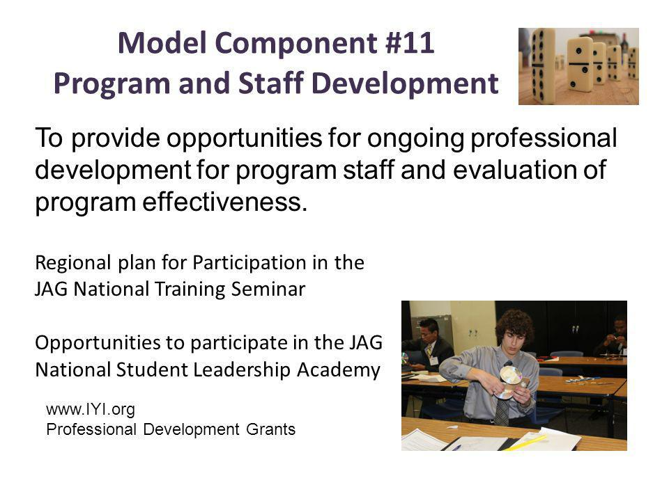 Model Component #11 Program and Staff Development To provide opportunities for ongoing professional development for program staff and evaluation of pr