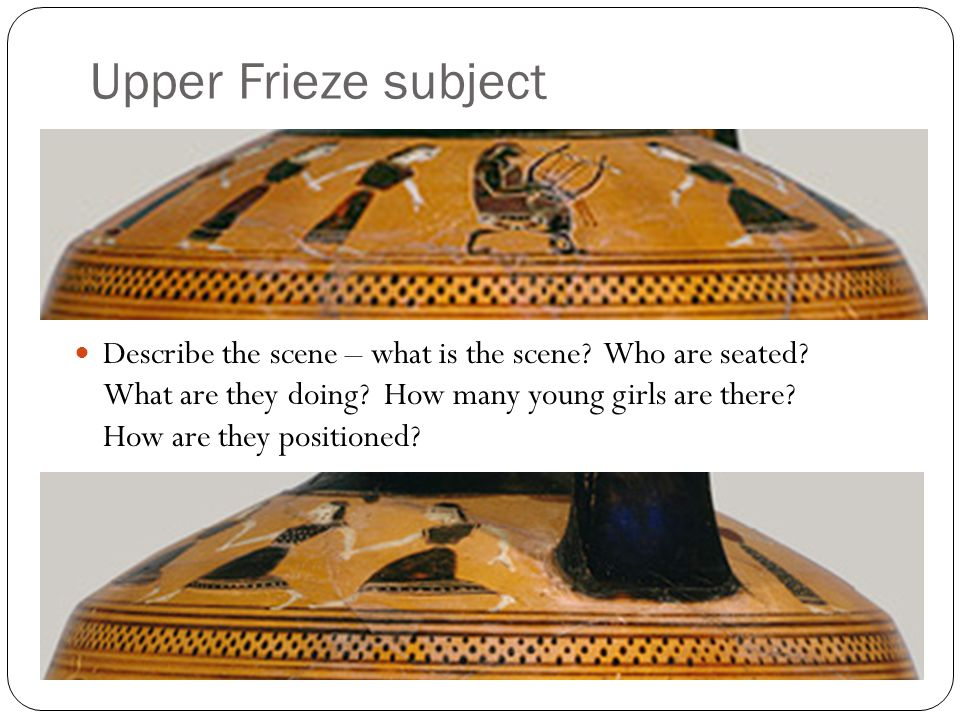 Upper Frieze subject Describe the scene – what is the scene.