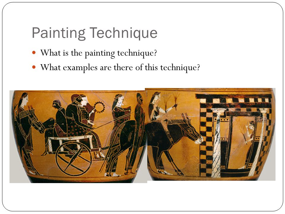 Painting Technique What is the painting technique What examples are there of this technique