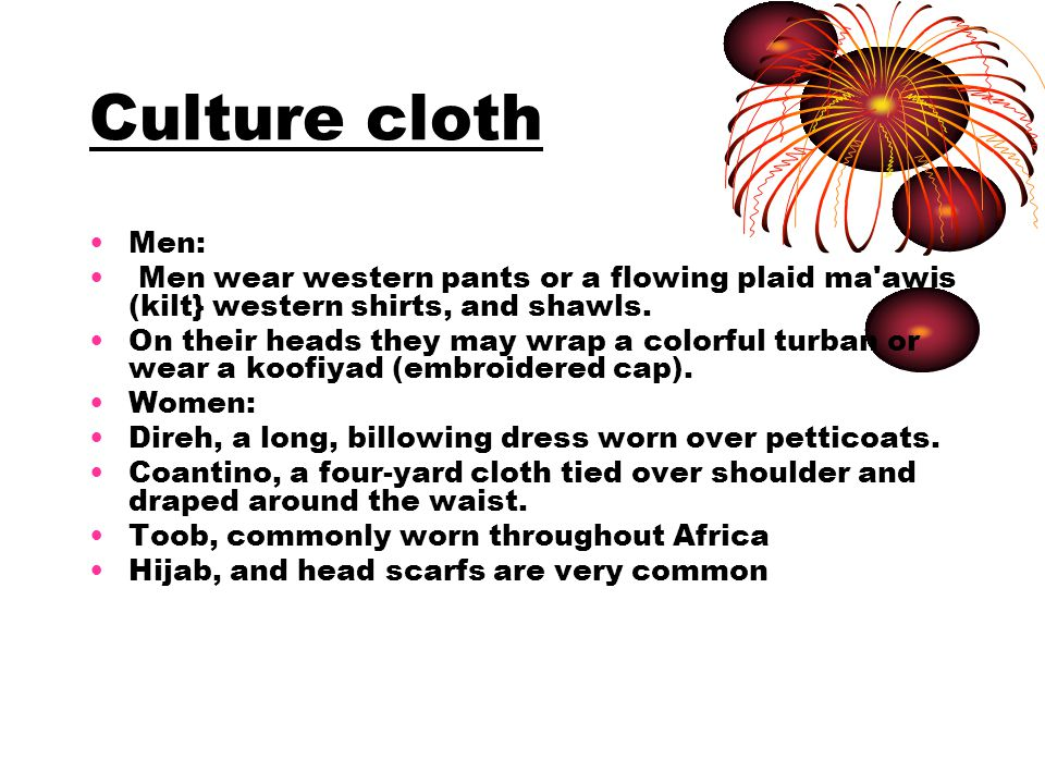 Culture cloth Men: Men wear western pants or a flowing plaid ma awis (kilt} western shirts, and shawls.