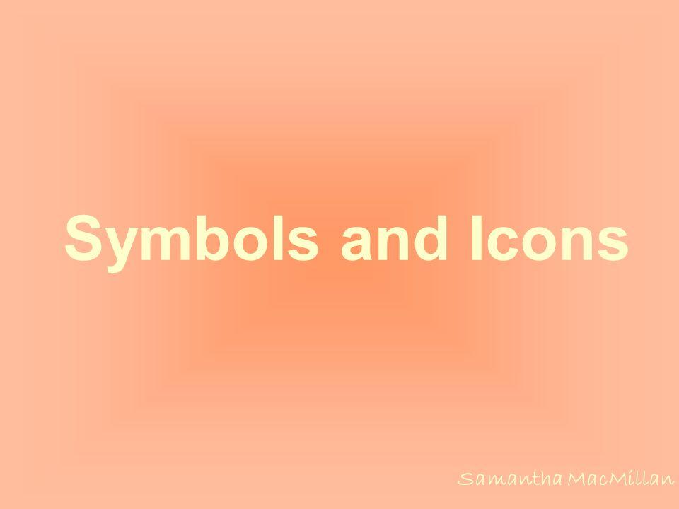 Symbols and Icons Samantha MacMillan