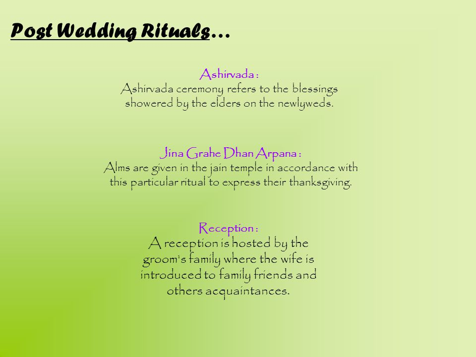 Post Wedding Rituals… Ashirvada : Ashirvada ceremony refers to the blessings showered by the elders on the newlyweds. Jina Grahe Dhan Arpana : Alms ar