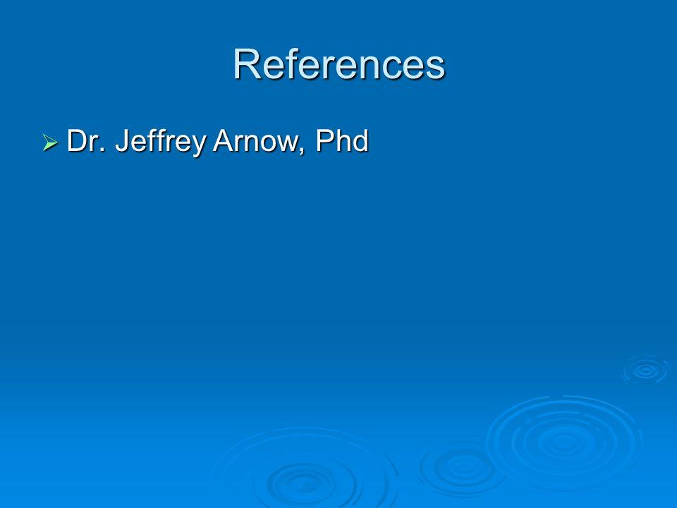 References Dr. Jeffrey Arnow, Phd Dr. Jeffrey Arnow, Phd