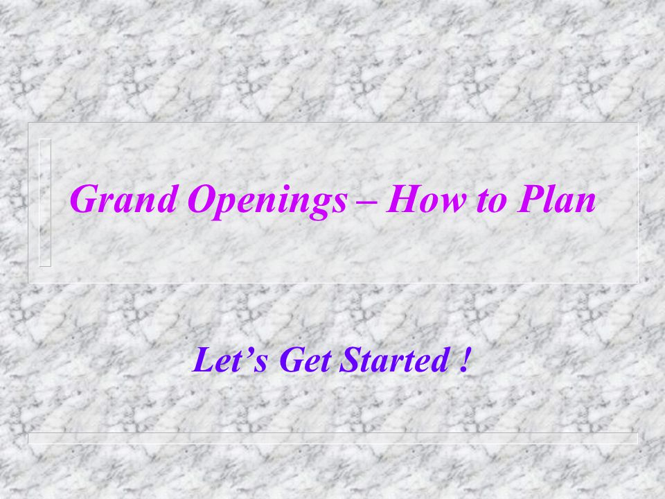 Grand Opening Preparation.