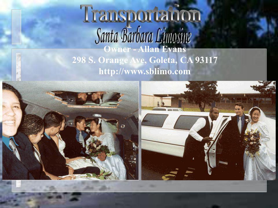 Owner - Allan Evans 298 S. Orange Ave, Goleta, CA 93117 http://www.sblimo.com