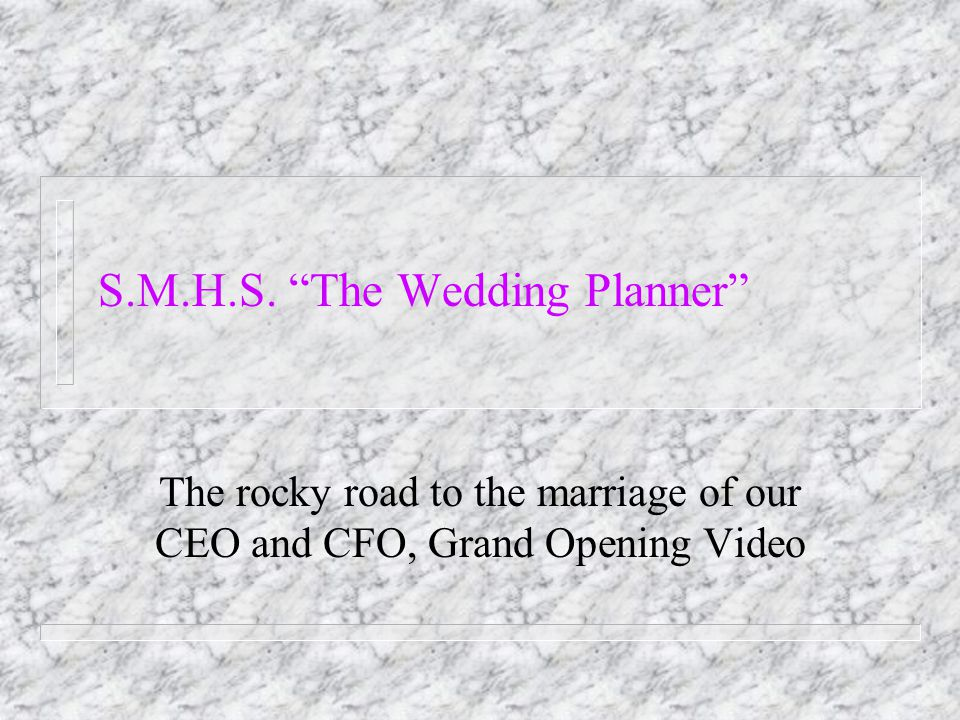 S.M.H.S. The Wedding Planner The rocky road to the marriage of our CEO and CFO, Grand Opening Video