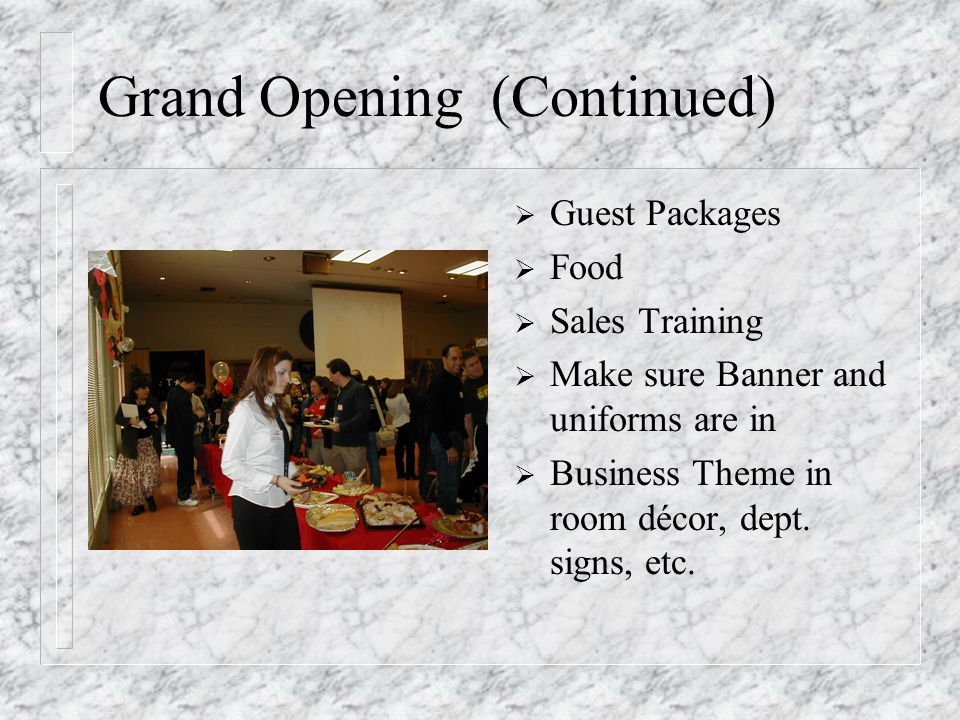 More on Business Partners and the Media; Your Grand Openings Greatest Asset!.