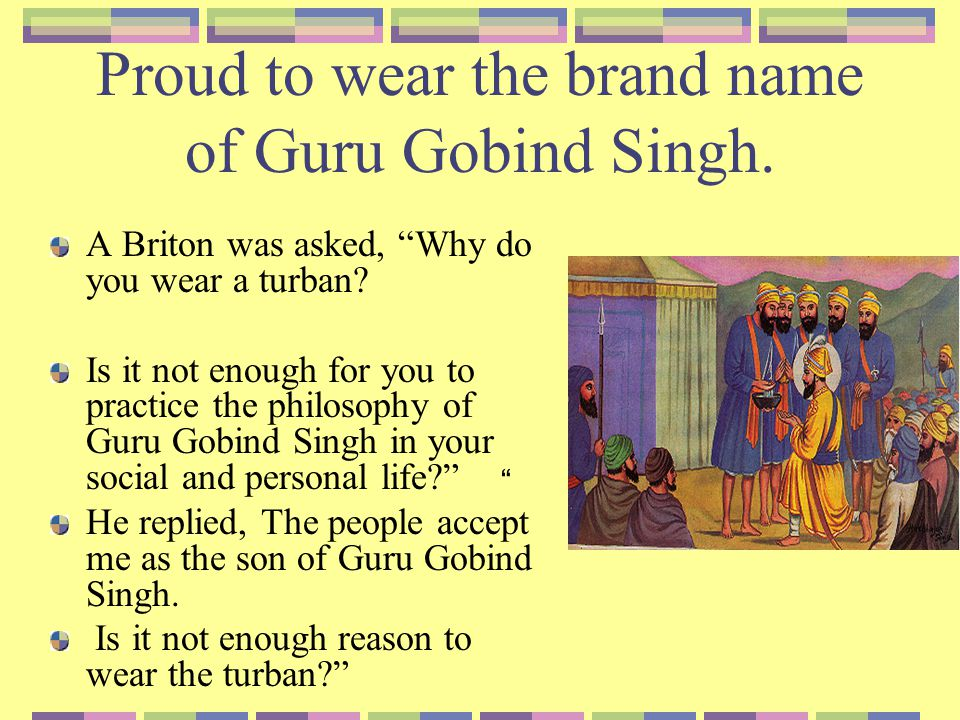Proud to wear the brand name of Guru Gobind Singh.
